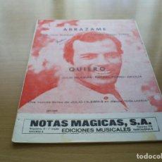 Partituras musicales: PARTITURA - JULIO IGLESIAS - 2 CANCIONES - ABRAZAME / QUIERO - RAFAEL FERRO , CECILIA. Lote 116344395