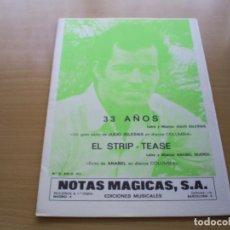 Partituras musicales: PARTITURA - JULIO IGLESIAS - 2 CANCIONES - 33 AÑOS / EL STRIP-TEASE - ANABEL QUEROL. Lote 116345183
