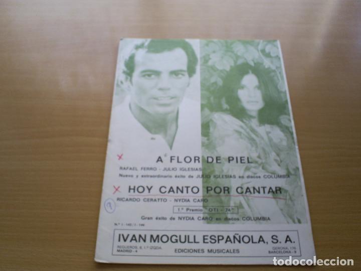 PARTITURA JULIO IGLESIAS - A FLOR DE PIEL / HOY CANTO POR CANTAR - NYDIA CARO - 1º PREMIO OTI 74 (Música - Partituras Musicales Antiguas)
