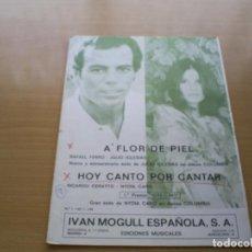 Partituras musicales: PARTITURA JULIO IGLESIAS - A FLOR DE PIEL / HOY CANTO POR CANTAR - NYDIA CARO - 1º PREMIO OTI 74. Lote 116346055