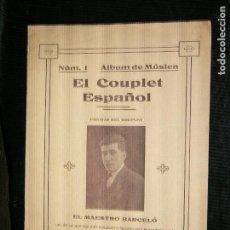 Partituras musicales: F1 PARTITURAS Nº 1 ALBUM DE MUSICA EL CUPLET ESPAÑOL FIGURAS DEL COUPLET EL MAESTRO BARCELO. Lote 116428355