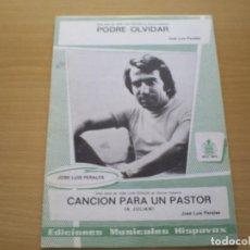Partituras musicales: PARTITURA - JOSE LUIS PERALES - 2 CANCIONES : PODRE OLVIDAR / CANCION PARA UN PASTOR - A JULIAN. Lote 116450171