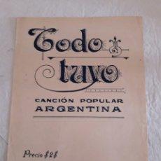 Partituras musicales: TODO TUYO. CANCIÓN POPULAR ARGENTINA. A. RODRIGUEZ. 2PÁGINAS.. Lote 116527190