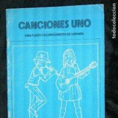 Partituras musicales: PARTIURA CANCIONES UNO PARA FLAUTA Y ACOMPAÑAMIENTO DE GUITARRA EULALIA GUERRA AÑO 1982. Lote 117057119