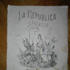 Partituras musicales: LA REPÚBLICA FEDERAL , HIMNO PASO-DOBLE POR EUSEBIO FERRAN . NOVIEMBRE 1868. 1ª ED. FIRMA DEL AUTOR. Lote 117078283