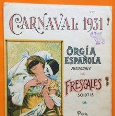 Partituras musicales: PARTITURA- CARNAVAL 1.931 ORGIA ESPAÑOLA - FRESCALES- PEDRO PALAU. Lote 117214783