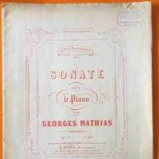 Partituras musicales: PARTITURA- SONATE POUR LE PIANO- GEORGES MATHIAS- MR. A. MARMONTEL. Lote 117215299