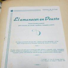 Partituras musicales: EL AMANECER EN DEUSTO, POEMA BUCÓLICO-MUSICAL, EMILIANO DE ARRIAGA, 1ªEDICIÓN, UNICO!!. Lote 118306347