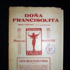Partituras musicales: PARTITURAS PARA BANDA. DOÑA FRANCISQUITA (GRAN FANTASÍA LÍRICA) VIVES. ED. MÚSICA ESPAÑOLA, 1924. Lote 119263767