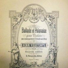 Partituras musicales: BALADA Y POLONESA, OP. 38, H. VIEUXTEMPS. PARTITURA VIOLÍN Y ACOMPAÑAMIENTO ORQUESTA. PETERS, 1910. Lote 119264819