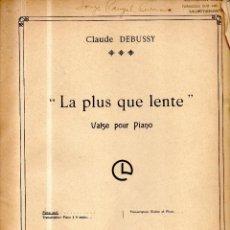 Partituras musicales: LA PLUS QUE LENTE CLAUDE DEBUSSY . Lote 120207319