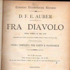 Partituras musicales: AUBER . FRA DIAVOLO - OPERA COMPLETA PARA PIANO Y CANTO (RICORDI) 390 PÁGINAS.. Lote 121263239