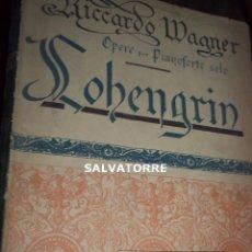 Partituras musicales - RICHARD. RICCARDO WAGNER.OPERA PER PIANOFORTE SOLO. LOHENGRIN.EDIZIONI RICORDI.MILAN.ROMA. - 121577243