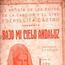 Partituras musicales: JOFRE Y CASTELLANOS : BAJO MI CIELO ANDALUZ - PASODOBLE - ESTRELLITA CASTRO. Lote 122288263
