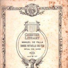 Partituras musicales: MANUEL DE FALLA : DANSE RITUELLE DU FEU (CHESTER, 1921). Lote 122288543