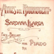 Partituras musicales: FONT LLAGOSTERA : AYRES DEL RIUBRUGENT - SARDANA LLARGA. Lote 122441083