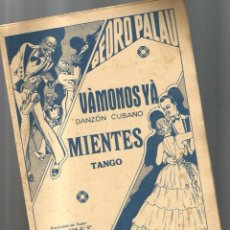 Partituras musicales: VAMONOS YA ( DANZON CUBANO ) + MIENTES ( TANGO ). Lote 122449927
