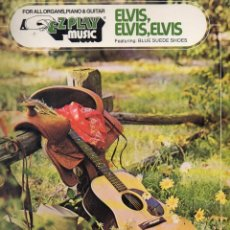 Partitions Musicales: ELVIS, ELVIS, ELVIS FOR ALL ORGANS, PIANO & GUITAR (1977). Lote 122523943