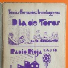 Partituras musicales: PARTITURA- DIA DE TOROS- TOMAS FERNANDEZ IRURETAGOYENA- RADIO RIOJA EAJ-18 LOGROÑO- 1.933. Lote 122682363