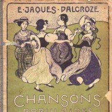 Partituras musicales: JACQUES DALCROCE : CHANSONS POPULAIRES ROMANDES 1ËRE SÉRIE (JOBIN, LAUSANNE, S.F.) ROMANCHE SUIZA. Lote 122946735
