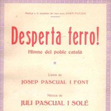 Partituras musicales: JULI PASCUAL I SOLÉ : DESPERTA, FERRO! HIMNE DEL POBLE CATALÀ (IBERIA MUSICAL, S.F.) CANTO Y PIANO. Lote 122983087