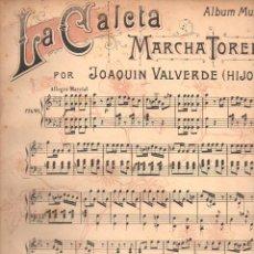Partituras musicales: VALVERDE : LA CALETA - MARCHA TORERA. Lote 123021503