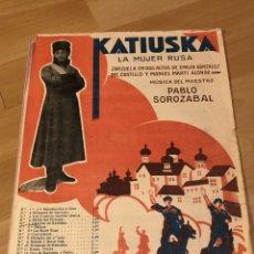 Partituras musicales: PARTITURA KATIUSKA.PABLO SOROZABAL.ZARZUELA EN DOS ACTOS. Lote 123082694