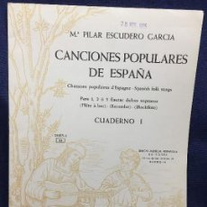 Partituras musicales: CANCIONES POPULARES DE ESPAÑA Mª PILAR ESCUDERO GARCÍA FLAUTAS DULCES SOPRANOS CUADERNO I 1975. Lote 123096627