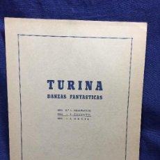 Partituras musicales: TURINA DANZAS FANTÁSTICAS Nº 1 EXALTACIÓN Nº 2 ENSUEÑO Nº 3 ORGÍA UNIÓN MUSICAL ESPAÑOLA MADRID. Lote 123097435