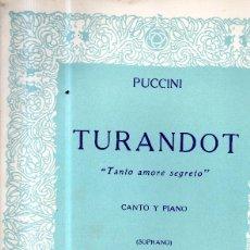 Partituras musicales: TURANDOT TANTO AMORE SEGRETO CANTO Y PIANO PARTITURA. Lote 123545359