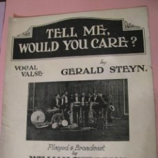 Partituras musicales: TELL ME, WOULD YOU CARE? GERALD STEYN. ED. WILLARD MUSIC CO. LONDON 1927.. Lote 123552771