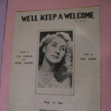 Partituras musicales: WE'LL KEEP A WELCOME. JAMES HARPER & MAI JONES. ED. EDWARD COX MUSIC CO LTD. LONDON 1949.. Lote 123553267