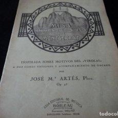 Partituras musicales: MISA EN HONOR DE NTRA. SRA. DE MONTSERRAT POR JOSE Mª ARTES DEDICADO, VENDRELL 1943. Lote 124250723
