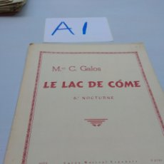 Partituras musicais: PIANO LE LAC DE COME 6 NOCTURNE VER FOTOS INTERIOR PINTADA A LAPIZ. Lote 125821960