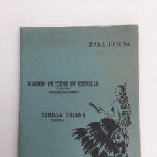 Partituras musicales: MADRID YA TIENE SU ESTRELLA, MUSICA PARA BANDA. Lote 128725472