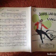 Partituras musicales: SOBRE LAS OLAS,VALS,JUVENTINO ROSAS-10 PAGINAS. Lote 130398498