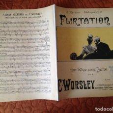 Partituras musicales: A MONSIEUR IDEFONSO ALIER-FLIRTATION-C.WORSLEY,7 PAGINAS. Lote 130403142