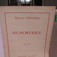 Partituras musicales: POULENC, HUMORESQUE. Lote 131132261