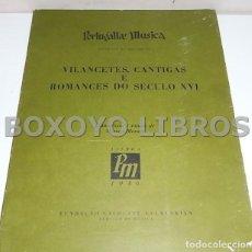 Partituras musicales: MORAIS, MANUEL [ESTUDO]. VILANCETES, CANTIGAS E ROMANCES DO SÉCULO XVI. Lote 132444133