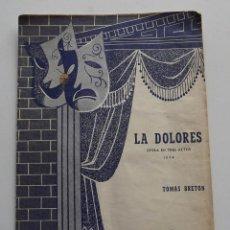 Partiture musicali: LA DOLORES, COMEDIA EN TRES ACCTOS, TOMÁS BRETÓN, 8 PÁGINAS, 4999, UNIÓN MUSICAL ESPAÑOLA. Lote 132985326