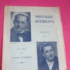 Partituras musicales: NOSTALGIA ASTURIANA PARTITURA ANTIGUA ANTONIO MEDIO COMPOSITOR SERGIO DOMINGO . Lote 133290526