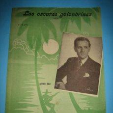 Partituras musicales: MUSICA - PARTITURA ANTIGUA - LAS OSCURAS GOLONDRINAS - FOX - EN HOMENAJE A BEQUER - 2 PAGINAS. Lote 133344106