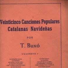 Partituras musicales: T. BUXÓ : CANCIONES POPULARES CATALANAS NAVIDEÑAS CUADERNO I (UNIÓN MUSICAL). Lote 133346674