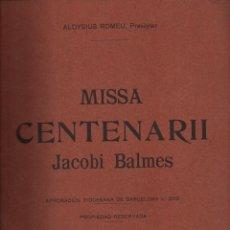 Partituras musicales: ALOYSIUS ROMEU : MISSA CENTENARII JACOBI BALMES (1910). Lote 133350486