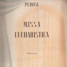 Partituras musicales: PEROSI : MISSA EUCHARISTICA (RICORDI, 1944). Lote 133429338