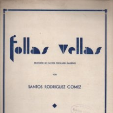 Partituras musicales: SANTOS RODRIGUEZ GOMEZ : FOLLAS VELLAS (JAIME PILES) CANTOS POPULARES GALLEGOS. Lote 133430590