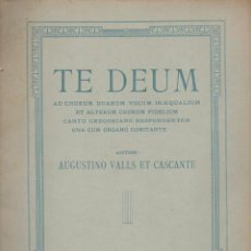 Partituras musicales: AUGUSTINO VALLS ET CASCANTE : TE DEUM (IBERIA MUSICAL, 1915). Lote 133432234