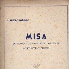 Partituras musicales: SANCHO MARRACO : MISA EN HONOR DE NTRA. SRA. DEL PILAR (UNIÓN MUSICAL ESPAÑOLA). Lote 133432314