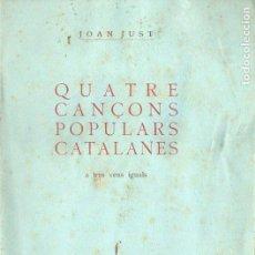 Partituras musicais: JOAN JUST : QUATRE CANÇONS POPULARS CATALANES A TRES VEUS IGUALS (IGUALADA, 1951). Lote 133441194