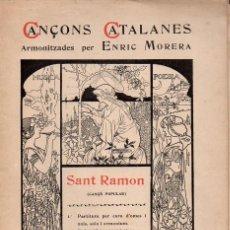 Partituras musicales: CANÇONS CATALANES ARMONITZADES PER ENRIC MORERA: SANT RAMON (L'AVENÇ. 1910) PORTADA DE A. DE RIQUER. Lote 133441514